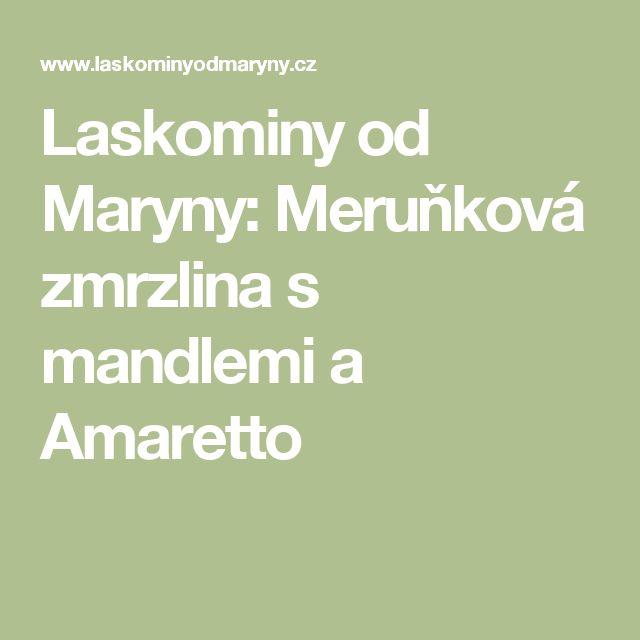 Laskominy od Maryny: Meruňková zmrzlina s mandlemi a Amaretto