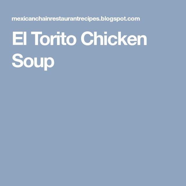 El Torito Chicken Soup