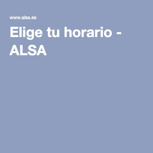Elige tu horario - ALSA BUS IN SPAIN
