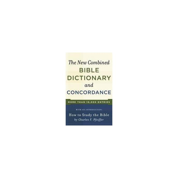 new combined bible dictionary and concordance reprint paperback