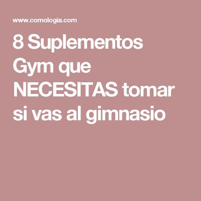 8 Suplementos Gym que NECESITAS tomar si vas al gimnasio