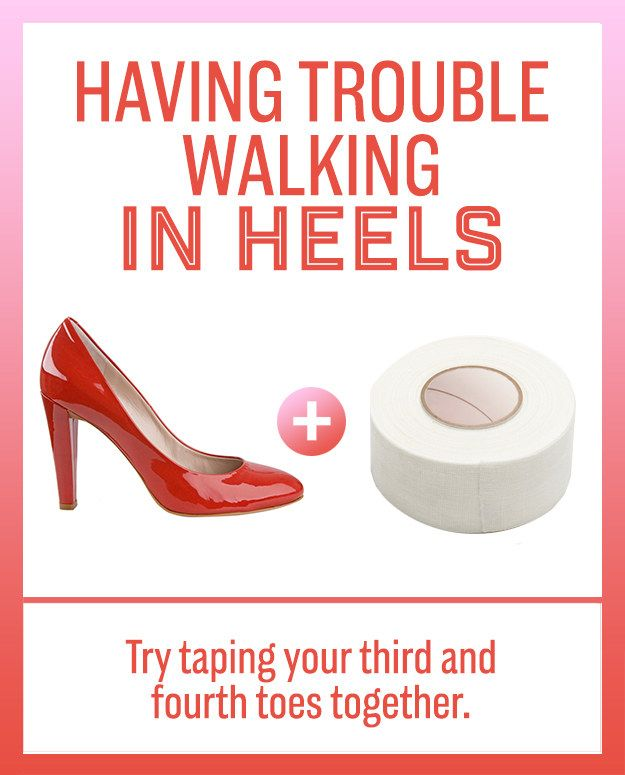 The best hack for horrible heels? Tape your third and forth toes together to help your achin' feet.