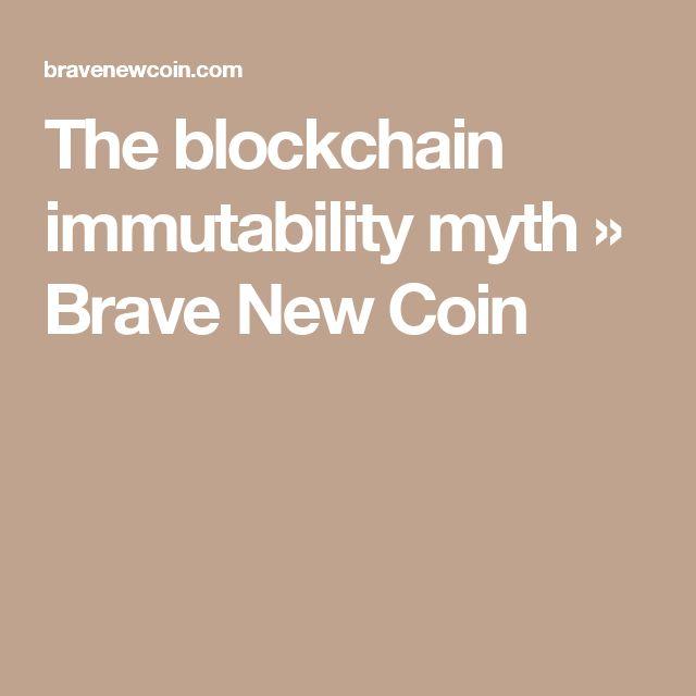 The blockchain immutability myth » Brave New Coin