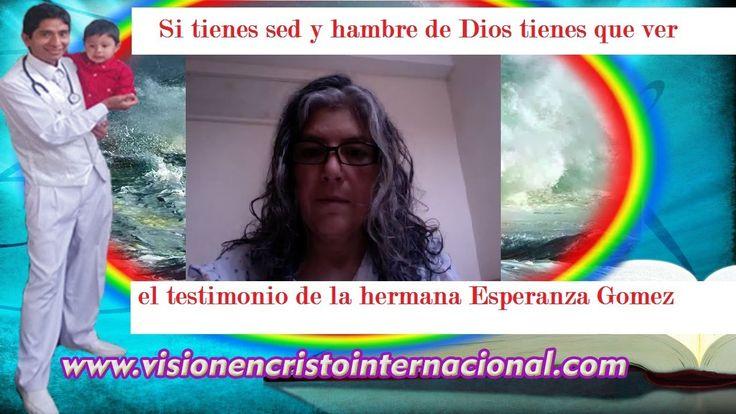 Si tienes sed y hambre de Dios tienes que ver el testimonio de la herman...