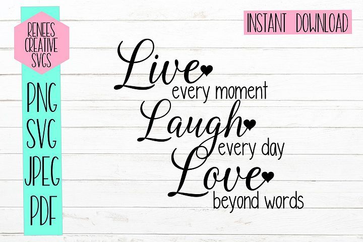 Download Live every moment laugh everyday love beyond words|Quote ...