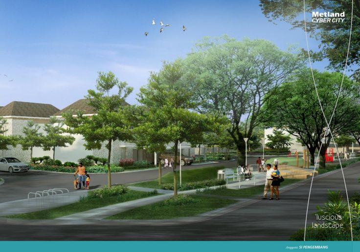 -Metland Cyber City- Metland menyediakan taman dan jalanan yang dalam kawasan yang go green, indah, dan mengutamakan kelestarian alam.