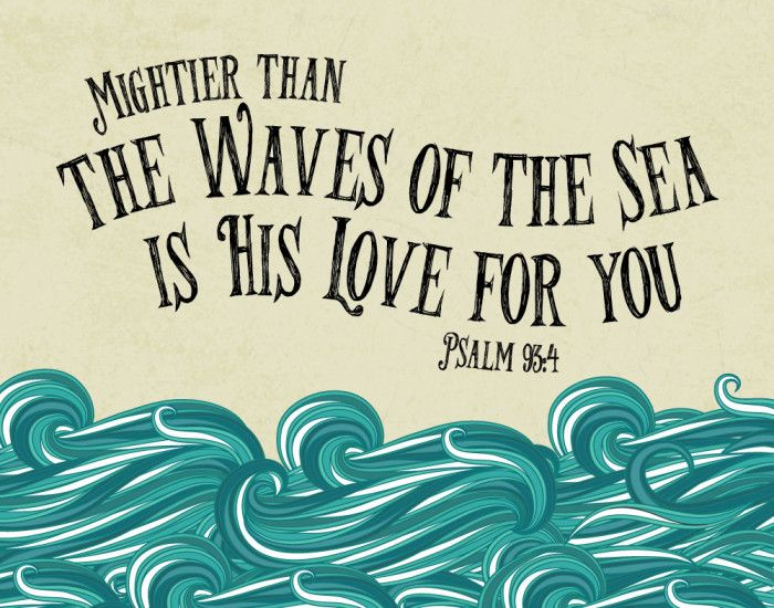 $5.00 Bible Verse Print - Mightier than the waves of the sea is his love for you Psalm 93:4 We really have no idea how much He really loves us. This verse describes His love for us to be mightier than the sea. Now that's pretty strong. This print helps us to visualize His love in times when we're needing to feel it. - Different size options available. #mighterthanthewavesoftheseaishislove #psalm93 #bibleverse #christiandecor #christiangifts #bibleverseprint #nautical