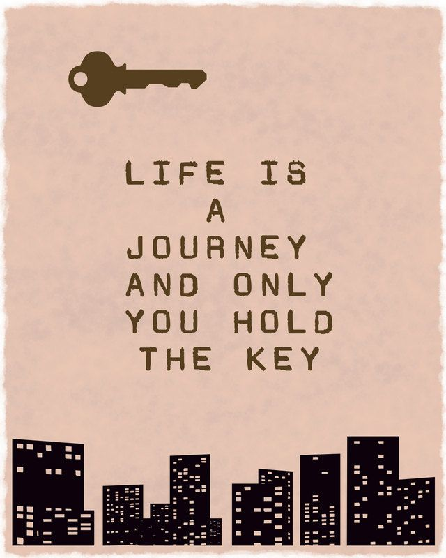 LIFE is a journey and only you hold the key. +++Visit http://www.quotesarelife.com/ for more quotes on #life and #wordsofwisdom