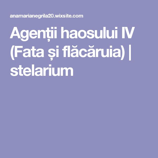 Agenții haosului IV (Fata și flăcăruia) | stelarium