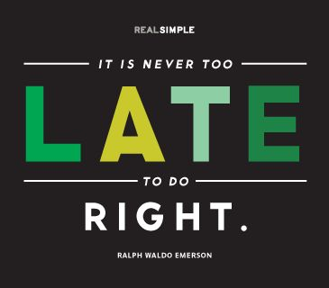 """It is never too late to do right."" —Ralph Waldo Emerson #quotes"