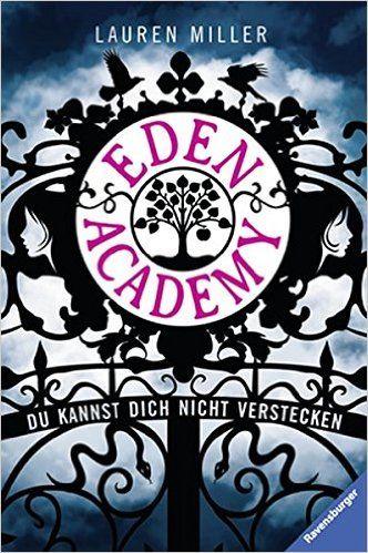Eden Academy - Du kannst dich nicht verstecken Jugendliteratur ab 12 Jahre: Amazon.de: Lauren Miller, Sylke Hachmeister: Bücher