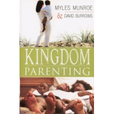 Kingdom Parenting - Myles Munroe