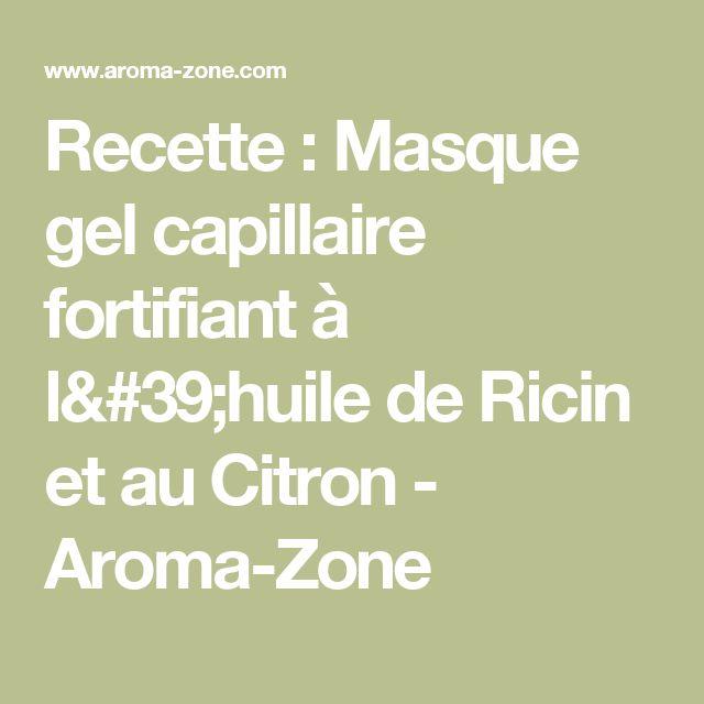Recette : Masque gel capillaire fortifiant à l'huile de Ricin et au Citron  - Aroma-Zone
