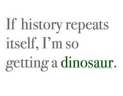 Hell yeah!Laugh, Quotes, Funny Bones, True, Humor, Dinosaurs, Things, Smile, History Repeat