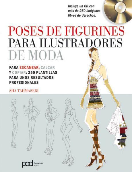 POSES DE FIGURINES PARA ILUSTRADORES DE MODA + CD by Tahmasebi, Sha