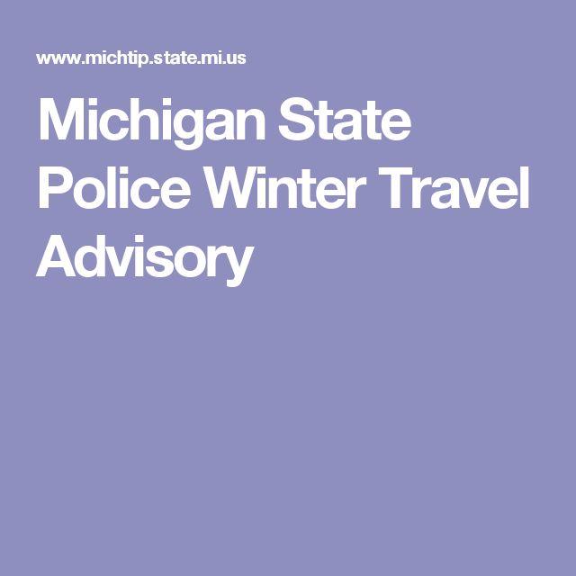 Michigan State Police Winter Travel Advisory