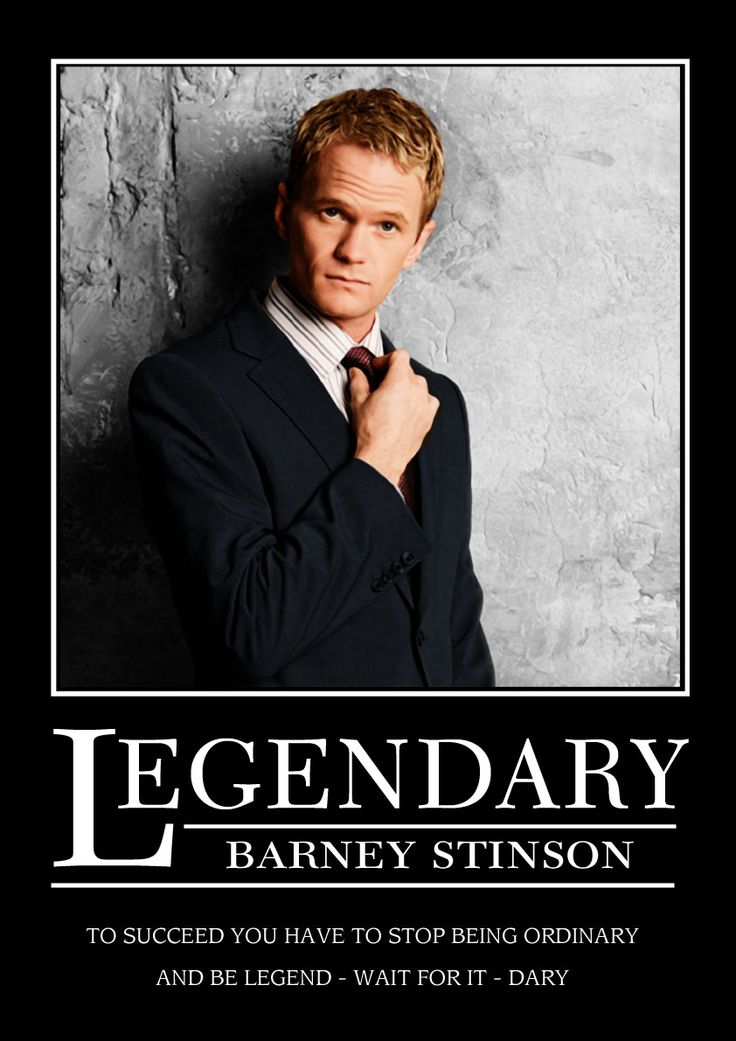 Legendary - Barney Stinson (HIMYM): Barney Stinson, With, Mother, Quote, Himym, Funny, It Dary, Photo