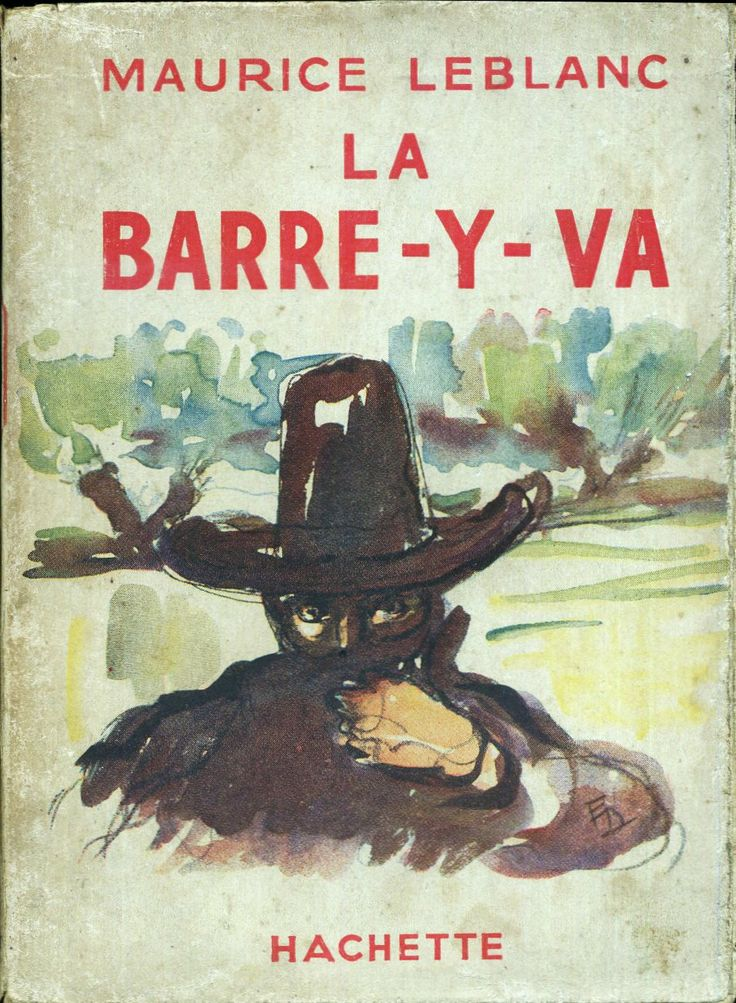 Émilien Dufour La Barre-y-va, Maurice Leblanc Hachette Bibliothèque de la Jeunesse Nouvelle Série (2e) (c) 1931 1940 broché illustré et ilus intérieures.
