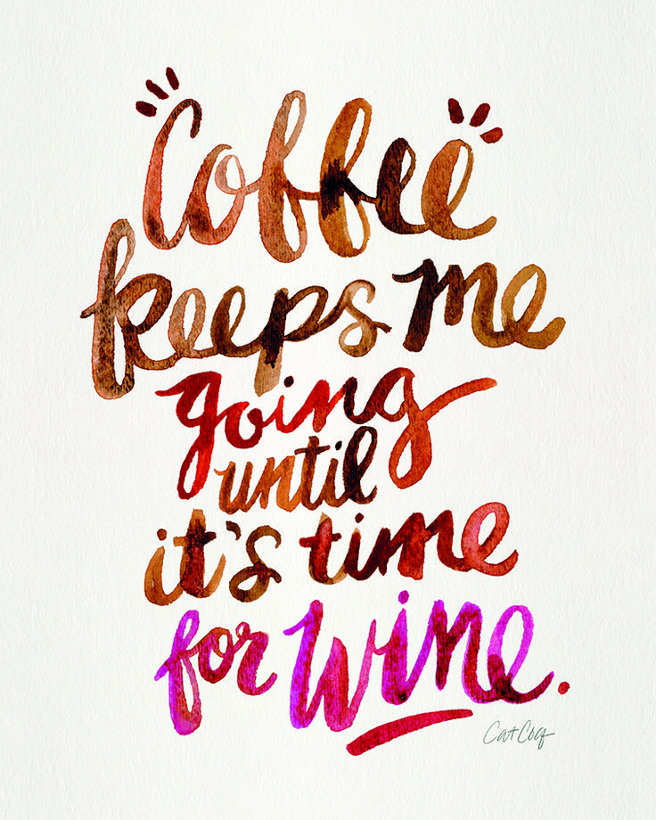 Coffee keeps me going until it's time for wine. Wall art Typography Quote.