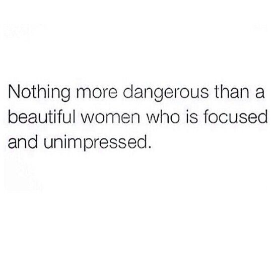 nothing more dangerous than me