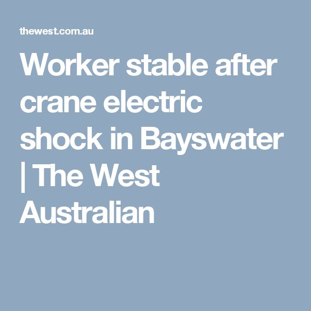 Worker stable after crane electric shock in Bayswater   The West Australian