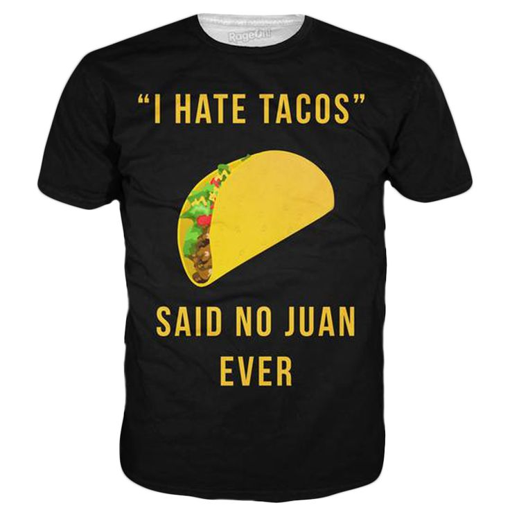 Check out our latest: I Hate Tacos find it here! http://www.stultifiedgraphics.com/products/i-hate-tacos-t-shirt?utm_campaign=social_autopilot&utm_source=pin&utm_medium=pin