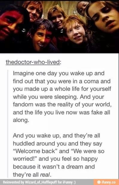 I would cry<< me too because I would know what would happen next and wouldn't know wether to change it or not!