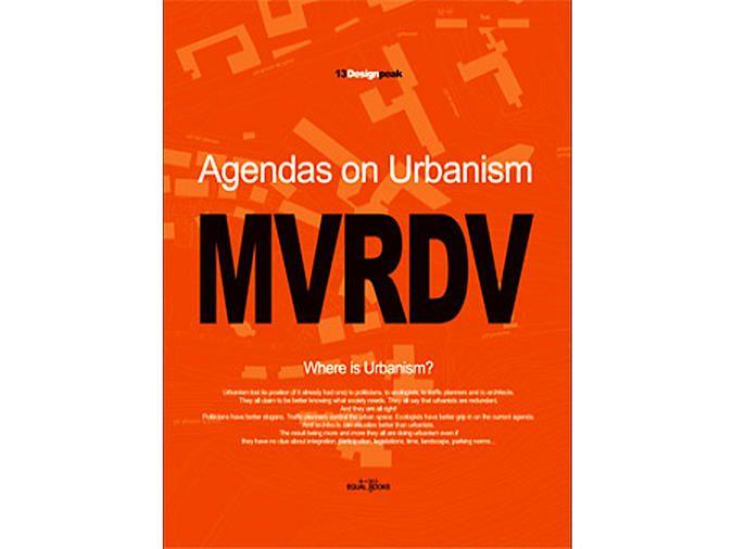 MVRDV: Agendas on Urbanism