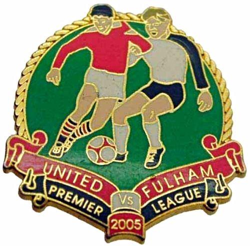 United v Fulham Premier Match Metal Badge 2004-2005