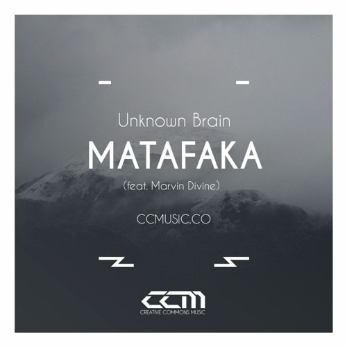 Unknown Brain - MATAFAKA (feat. Marvin Divine) [Creative Commons Music] by Creative Commons Music on SoundCloud