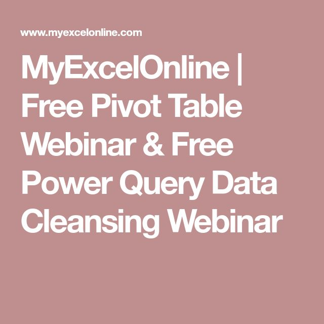 MyExcelOnline   Free Pivot Table Webinar & Free Power Query Data Cleansing Webinar
