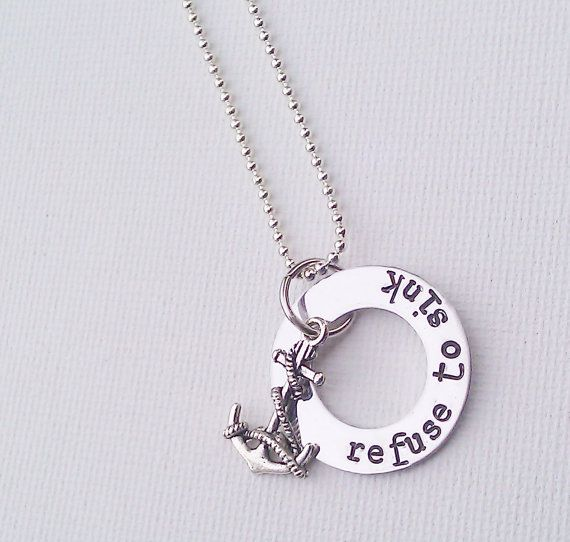 """""""Refuse to sink""""......Anchor Necklace Refuse to Sink custom hand by TrueGracefulDesigns, $22.00"""