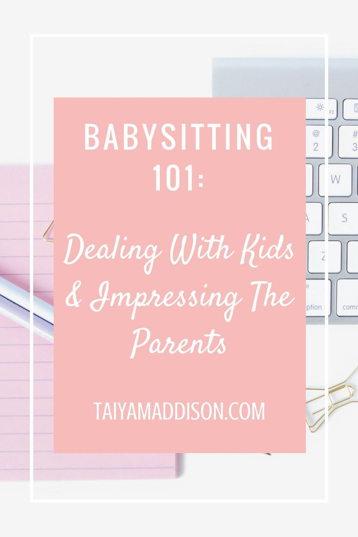 In this final post of my Babysitting 101 series, I am giving you guys tips and tricks on impressing the parents, dealing with unhappy kids, sibling fights..