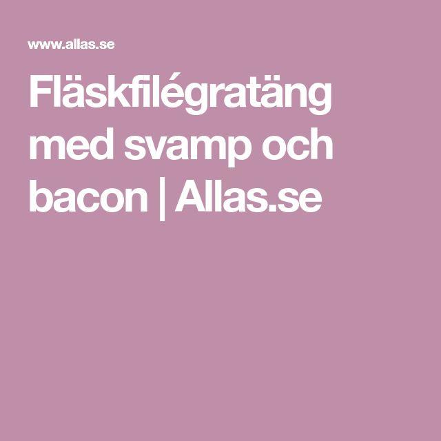 Fläskfilégratäng med svamp och bacon | Allas.se