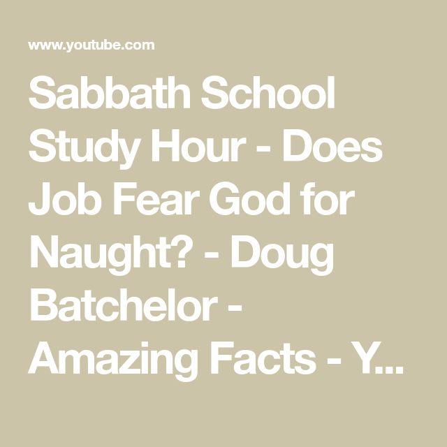 Sabbath School Study Hour - Does Job Fear God for Naught? - Doug Batchelor - Amazing Facts - YouTube