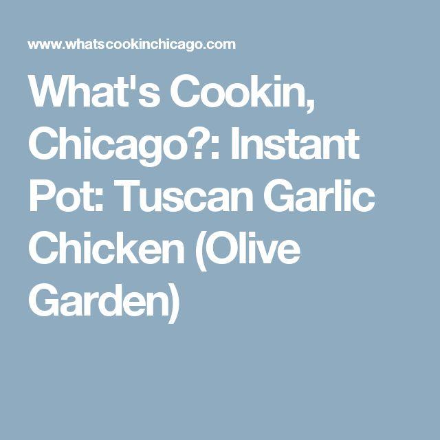 What's Cookin, Chicago?: Instant Pot: Tuscan Garlic Chicken (Olive Garden)
