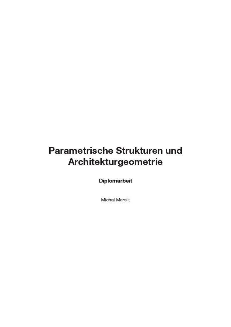 Parametrische Strukturen und Architekturgeometrie  Diplom 2013  Architektur TUM - Michal Marsik