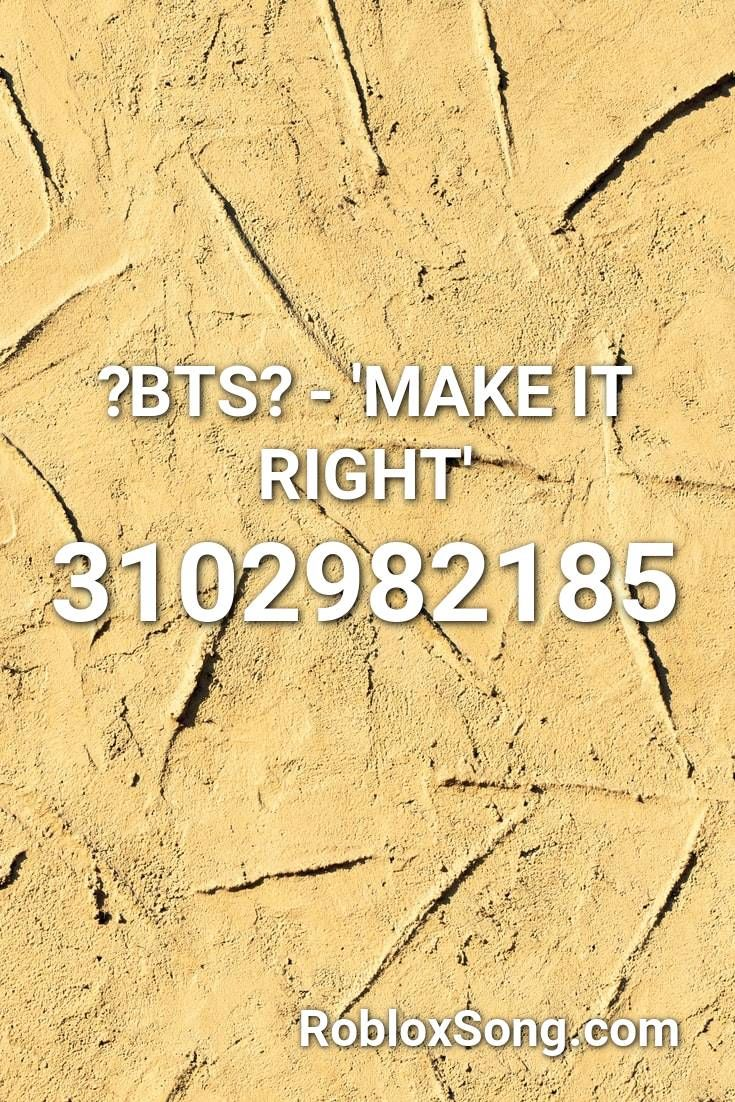 bts make it right roblox id