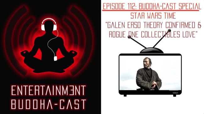 Buddha-cast: Ep. 112 – Galen Erso Theory Confirmed and Getting Hyped for Rogue One Collectibles - http://www.entertainmentbuddha.com/buddha-cast-ep-112-galen-erso-theory-confirmed-and-getting-hyped-for-rogue-one-collectibles/
