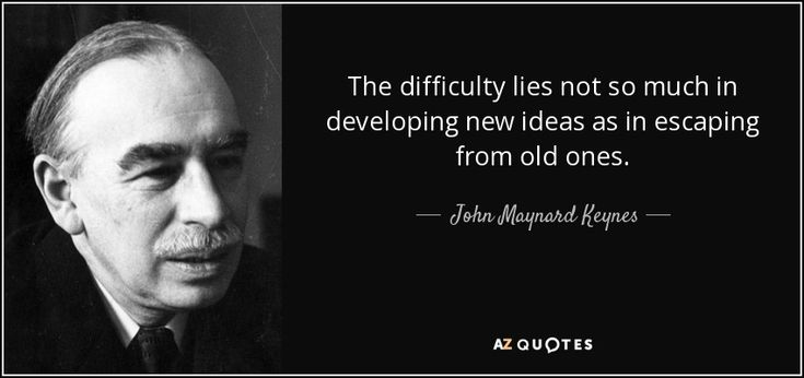 The difficulty lies not so much in developing new ideas as in escaping from old ones.~John Maynard Keynes #Keynes #johnmaynardkeynes #idea #travel #quote #travelquote #inspiration #inspirational #inspirationalquote #relishthislife #relishthisjourney #journey
