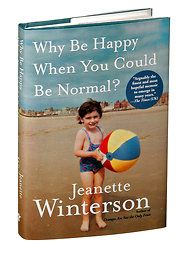 Jeanette Winterson's 'Why Be Happy When You Could Be Normal?' - NYTimes.com