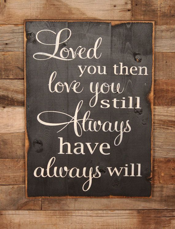 Large Wood Sign - Loved You Once Love You Still Always Have Always Will - Subway Sign on Etsy, $35.00
