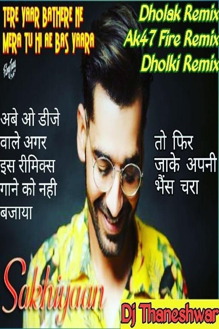 Song Sakhiyaan Tere Yaar Bathere Ne Mera Tun Hi Bas Yaara Singer Composer Maninder Buttar Lyrics Babbu Music Mixsi Songs Dj Remix Songs Mp3 Song