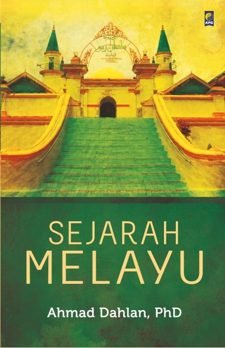 """Sejarah Melayu by Ahmad Dahlan.  Everything about the nation and kingdom of """"Melayu"""" is here."""