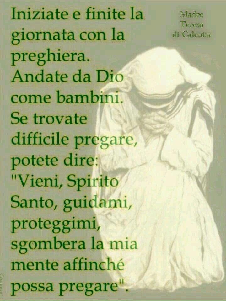 Vieni Spirito Santo, guidami proteggimi sgombera la mia mente affinché possa pregare..