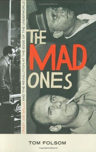 The Mad Ones: Crazy Joe Gallo and the Revolution at the Edge of the Underworld by Tom Folsom, http://www.amazon.com/dp/1602860815/ref=cm_sw_r_pi_dp_IS67qb0QDVH8D