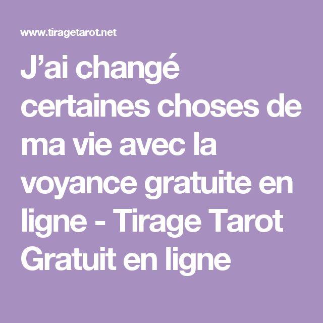 J'ai changé certaines choses de ma vie avec la voyance gratuite en ligne - Tirage Tarot Gratuit en ligne