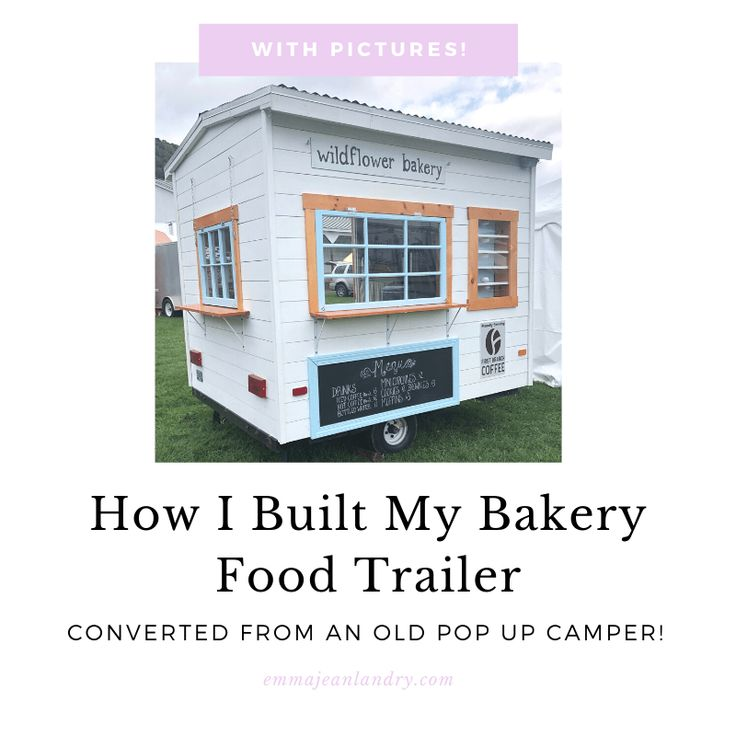 How To Build A Bakery Food Trailer Converted Pop Up