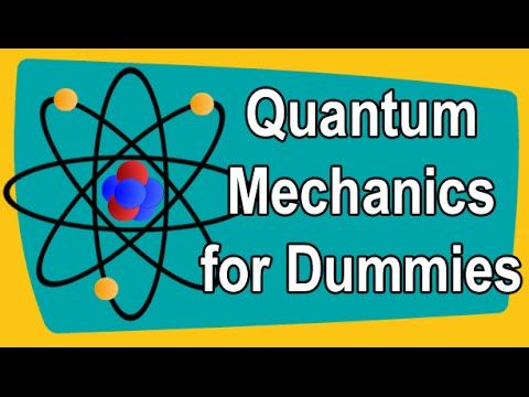 Quantum Mechanics  for Dummies                                                                                                                                                                                 More