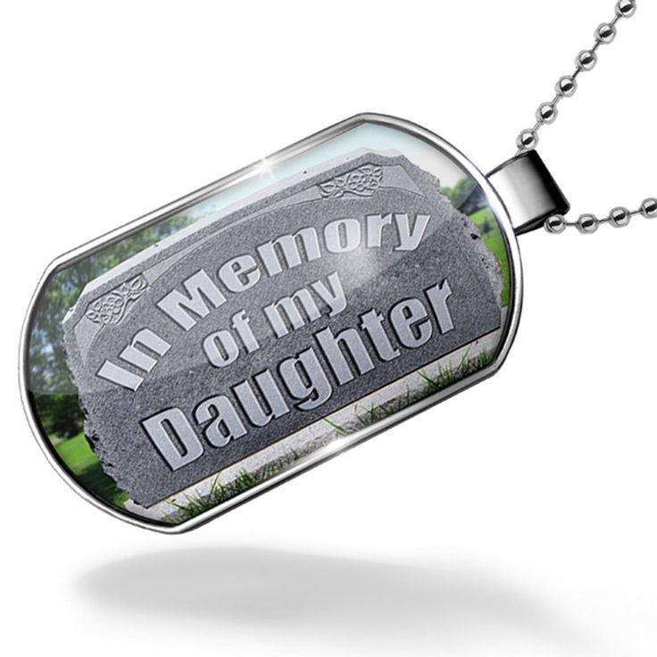 Dogtag In Memory of my Daughter , R.I.P Dog tags necklace - Neonblond. Unisex gift for Men & Woman. We have more then 30,000 different Dog tags in stock. Made in Atlanta ,GA. Money-back Satisfaction Guarantee. In Memory of my Daughter , R.I.P.